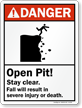 Open Pit Stay Clear, Fall Severe Injury Sign