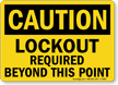 OSHA Caution Lockout Required Beyond This Point Sign
