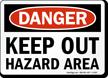 Danger Keep Out Hazard Area Sign