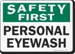 Safety First Personal Eyewash Sign