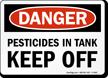DANGER: PESTICIDE IN TANK. KEEP OFF Sign