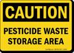 Pesticide Waste Storage Area Caution Sign