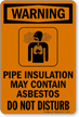 Pipe Insulation May Contain Asbestos Sign