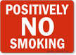 Positively No Smoking Sign
