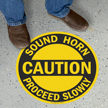 Caution, Sound Horn, Proceed Slowly SlipSafe™ Floor Sign