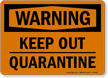 Keep Out Quarantine OSHA Warning Sign