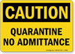 Quarantine No Admittance OSHA Caution Sign