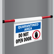 Quarantined Do Not Open Door Barricade Sign
