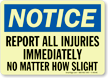 Notice: Report All Injuries Immediately Sign