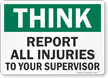 Report All Injuries To Your Supervisor Sign