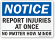 Notice Report Injuries At Once Sign