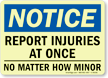 Report Injuries No Matter How Minor Sign