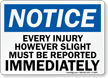 Every Injury However Slight Must Be Reported Sign