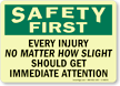 Every Injury, Should Get Immediate Attention Sign