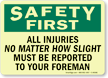 All Injuries Must Be Reported Safety Sign