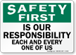 Safety First Is Our Responsibility Sign