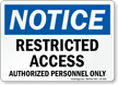 Restricted Access Authorized Personnel Notice Sign