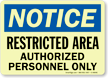Notice: Restricted Area Authorized Personnel Only