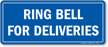 Ring Bell For Deliveries Shipping & Receiving Sign