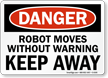 Danger Robot Moves Warning Away Sign