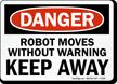 Danger Robot Moves Warning Away Sign