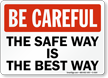 The Safe Way Is The Best Way Sign