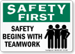 Safety Begins With Teamwork Safety First Sign