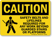Safety Belts And Lifelines Required OSHA Caution Sign