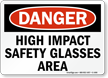 High Impact Safety Glasses Area Danger Sign