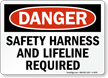 Danger Safety Harness Lifeline Required Sign