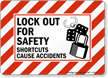 Lockout For Safety Shortcuts Cause Accidents Sign