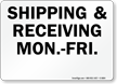 Shipping and Receiving Mon - Fri Sign