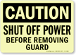 GlowSmart Shut Off Power Before Removing Guard Sign