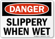 Danger Slippery When Wet Sign