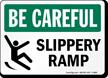 Slippery Ramp Be Careful Sign