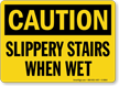 Slippery Stairs When Wet OSHA Caution Sign