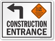 Slow Down Construction Entrance Left Arrow Sign