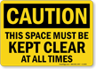 Caution This Space Must Kept Clear Sign