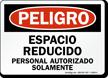 Peligro Espacio Reducido Personal Autorizado Solamente Spanish Sign