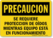 Spanish Hearing Protection Required While Equipment Operating Sign