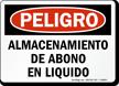 Spanish Peligro Almacenamiento De Liquido De Abono Sign