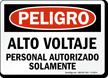 Spanish Peligro Alto Voltaje, Personal Autorizado Solamente Sign