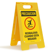 Precaucion Resbaloso Cuando Esta Mojado, Spanish Standing Sign