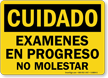 Cuidado Examenes En Progreso No Molestar Spanish Sign