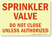 Sprinkler Valve Don't Close Unless Authorized Sign