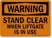 Stand Clear When LiftGate In Use Warning Sign
