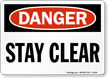 Danger Stay Clear Sign