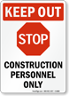 STOP Construction Personnel Only, Keep Out Sign