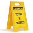 Testing In Progress Caution Standing Floor Sign