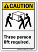 Three Person Lift Required Caution Sign